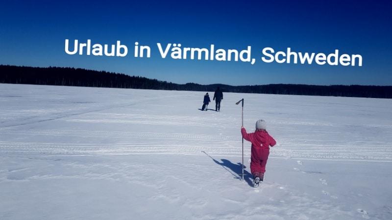 Urlaub in Schweden, Värmland, Skandinavieln, reisen mit Kindern, Ferienhaus