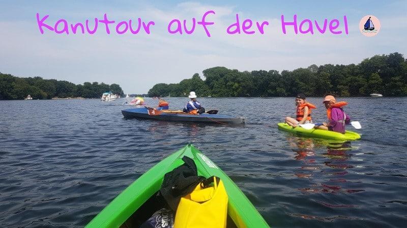 Kanufahren, Paddeln, Kanu, Havel, Berlin outdoor, aktiv, Wassersport, Tipi, reisen mit Kindern, Ausflug