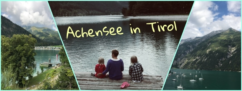 achensee, tirol, österreich, caravanpark, caravan, reisen mit kindern, wohnmobil, wohnwagen, camping