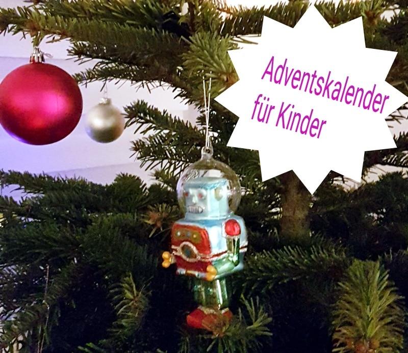Kinder Weihnachtskalender.Adventskalender Für Kinder 24 Ideen Zum Befüllen Für Jungs Und