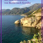 Unsere Wohnmobil-Tour von Berlin durch Bayern und Italien nach Korsika
